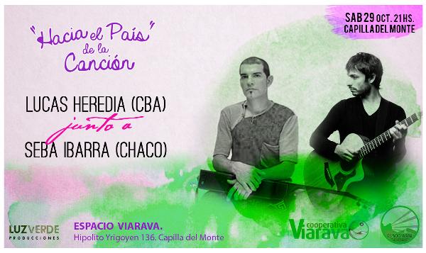 Hacia el país de la canción: Lucas Heredia y Seba Ibarra en Capilla del Monte