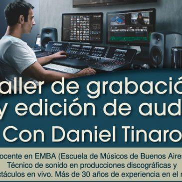 Taller de grabación y edición de audio con Daniel Tinaro