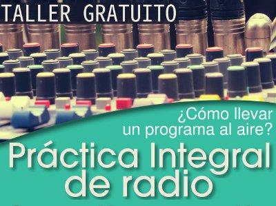 Taller Gratuito de Práctica integral del radio