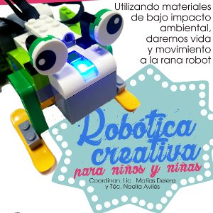 Vida y movimiento a la rana: taller de robótica creativa para niños/as