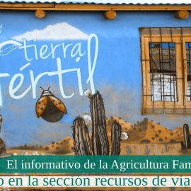 Vuelve Tierra fértil, el informativo de la agricultura familiar