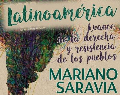 Latinoamérica: Avance de la derecha y resistencia de los pueblos: Mariano Saravia en Capilla del Monte