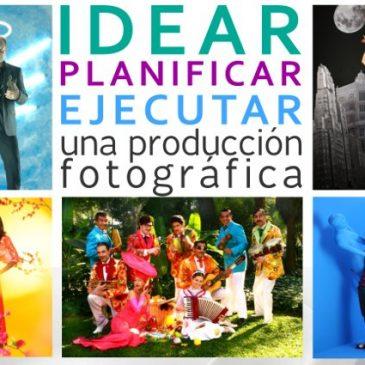 Idear, planificar y ejecutar una producción fotográfica: taller intensivo
