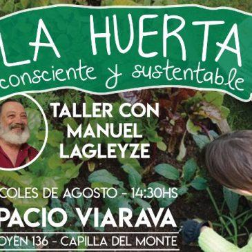 La huerta consciente y sustentable, taller con Manuel Lagleyze
