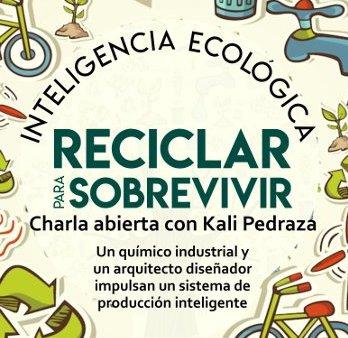 Reciclar para sobrevivir: Charla abierta en Espacio Viarava