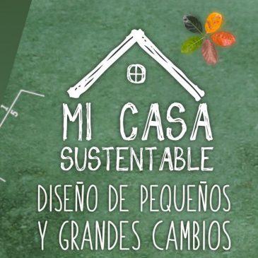 Mi casa sustentable: Taller de pequeños y grandes cambios